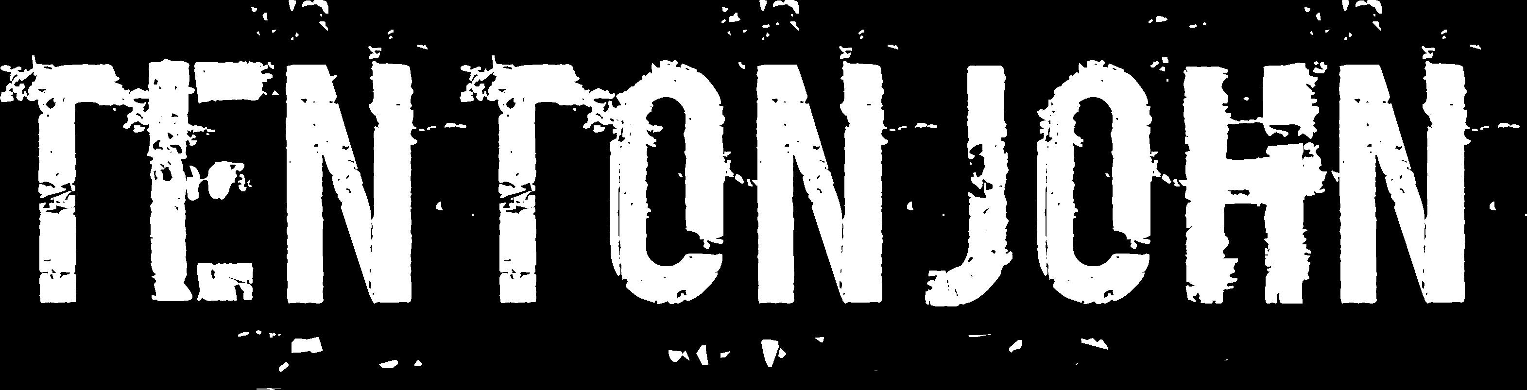 Ten Ton John